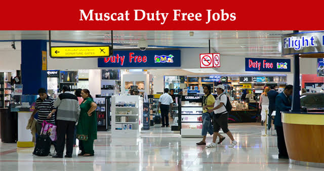 duty free jobs, duty free oman jobs, muscat duty free jobs, jobs at muscat duty free, jobs in oman, jobs in muscat, jobs in oman cheap,